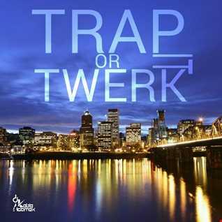 Trap It Or Twerk It