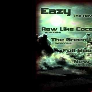 Eazy   Raw Like Cocaine