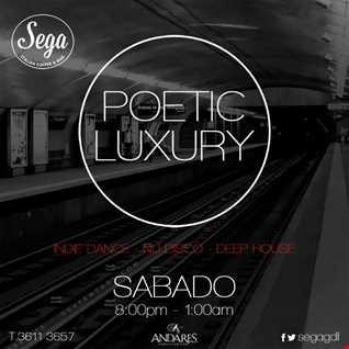 POETIC LUXURY @ SEGA GUADALAJARA