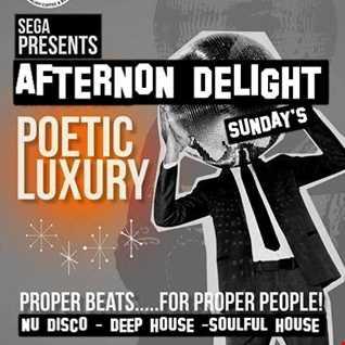 Poetic Luxury  Afternon delight Sunday @ segagdl Agosto2014