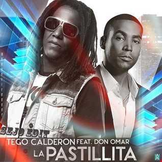 Tego Calderon Feat. Don Omar - La Pastillita (Sejo Edit)