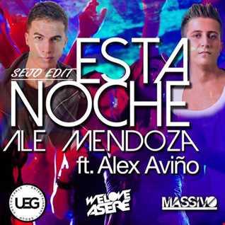Ale Mendoza Feat. Alex Aviño - Esta Noche (Sejo Edit)