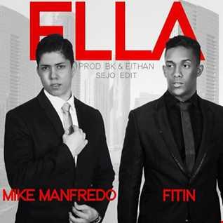 Mike Manfredo feat. Fitin - Ella (Sejo Edit)