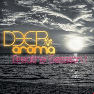 Deep Aroma   Breathe Session 1 (12.10.2014)