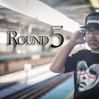 Round 5  ~DJ House13~