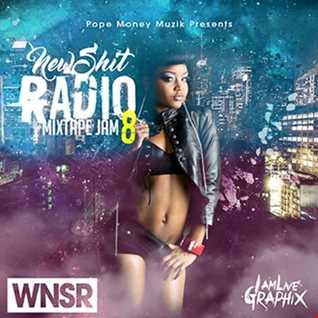 WNSR NEW SHIT RADIO MIXTAPE JAM # 8