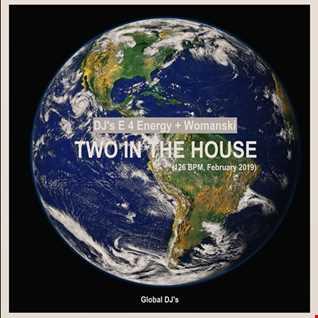 dj's E 4 Energy & Womanski   Two in the House (126 bpm mix , February 2019)
