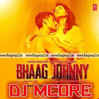 Aankhon Aankhon - Honey Singh - Bhaag Johnny (Mcore's Electronic Remix)
