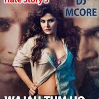 Wajah Tum Ho - Hate Story 3 (Chills Remix)