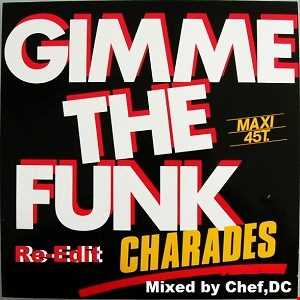 GIMME  THE  FUNK  ~  CHARADES  ( Re-Edit)