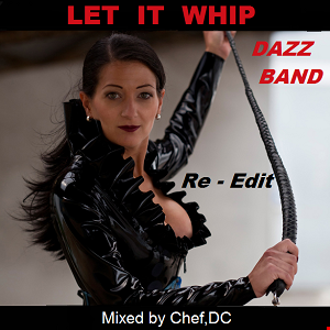 Let It Whip (Re - Edit )