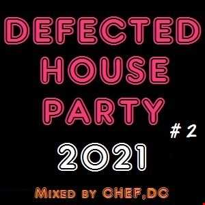 DEFECTED  HOUSE  PARTY   # 2