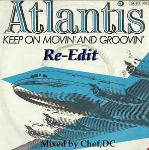 KEEP  ON  MOVIN'  &  GROOVIN'  ~  ATLANTIS  (Re-Edit)