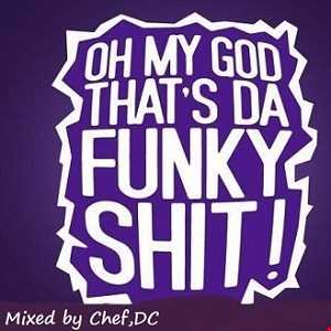 "Chef,DC mixed up some  "" FUNKY  SHIT """