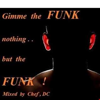 Gimme the Funk ...nothing but the FUNK