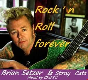 BRIAN SETZER   Rock 'n' Roll Forever
