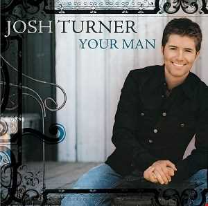 JOSH  TURNER  - YOUR  MAN