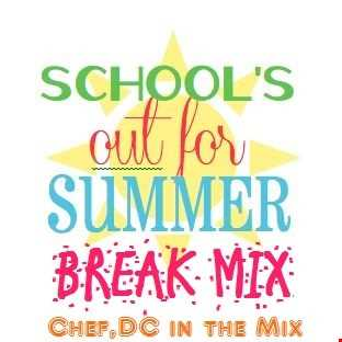 SCHOOL'S OUT- SUMMER BREAK MIX