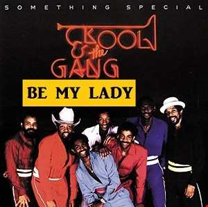 KOOL  &  THE  GANG  -  BE  MY  LADY