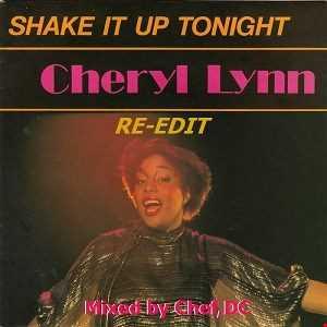 SHAKE  IT  UP  TONIGHT  -  CHERYL  LYNN  ( Re-Edit)