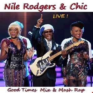 NILE ROGERS & CHIC -  LIVE ! Feel the GROOVE & ENERGY