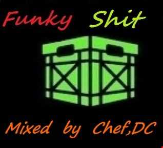 "Chef,DC mixed up more ""FUNKY  SHIT"""