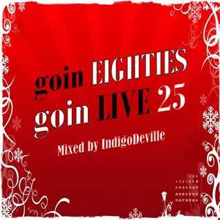 Goin 80s, Goin LIVE 25