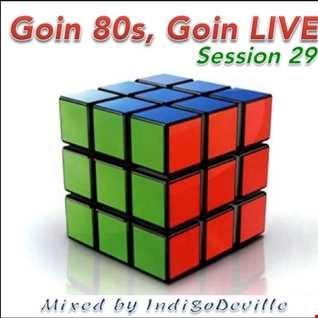 Goin 80s, Goin LIVE 29