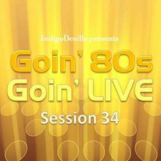 Goin 80s, Goin LIVE 34