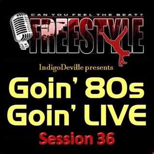 Goin 80s, Goin LIVE 36: FREESTYLE