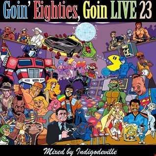 Goin 80s, Goin LIVE 23