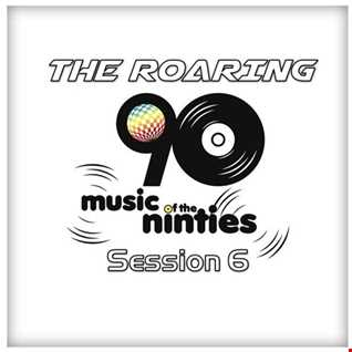 The Roaring 90s - Session 6