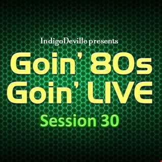 Goin 80s, Goin LIVE 30