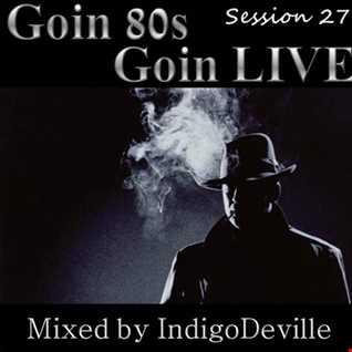 Goin 80s, Goin LIVE 27