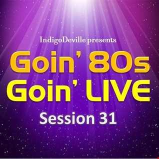 Goin 80s, Goin LIVE 31