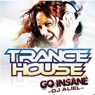 TRANCE HOUSE GO INSANE