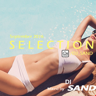 September 2016 Selection by DJ Sand (Dance, Future House, Top 40)