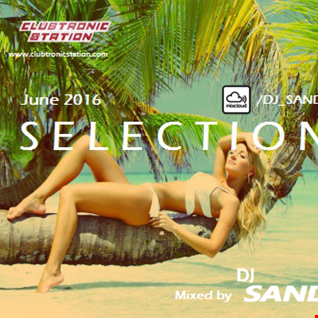 June 2016 Selection by DJ Sand (Dance, Progressive House, Electro)