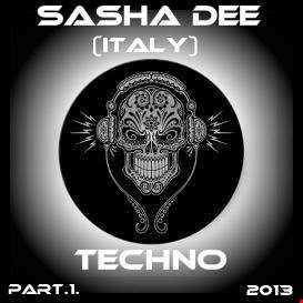 Sasha Dee (italy) TECHNO 2013 part 1