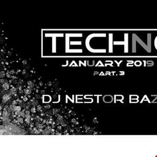 TECHNO JANUARY 2019 part.3   By DJ Nestor Bazan