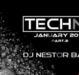TECHNO JANUARY part.2 2019 By DJ Nestor Bazan