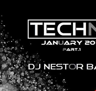 TECHNO JANUARY 2019 part.1By DJ Nestor Bazan
