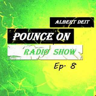 Pounce On Radio Show Ep. 8