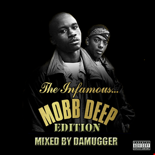 MOBB DEEP EDITION..mixed by dAMUGGER