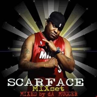 SCARFACE .mixset by dA MUGGER