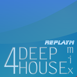 NEW DEEP HOUSE MIX 4 - Mixed LIVE by replayM - Free Download!