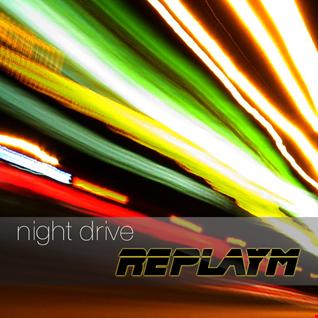 replayM - Night Drive