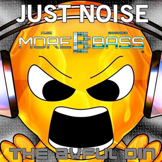 Just Noise 21 (Broadcast on Morebass.com 28/10/16)
