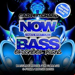 Gaz Pritchard - Now Thats What I Call Bass Mix