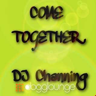 DJ Channing | Come Together